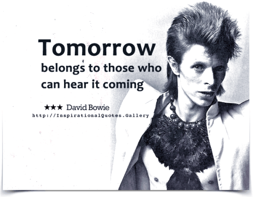 david-bowie-tomorrow-belongs-to-those-who-can-hear-it-coming